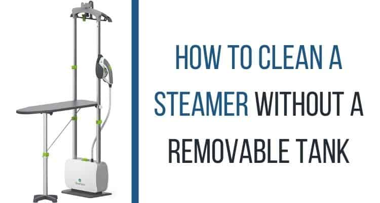 how to clean a steamer tank