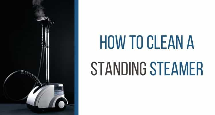 how to clean a standing steamer
